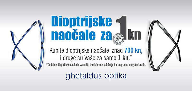 Dijoptrijske naočale za 1kn u Ghetaldusu!